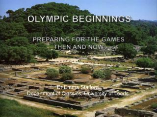 OLYMPIC BEGINNINGS  PREPARING FOR THE GAMES THEN AND NOW