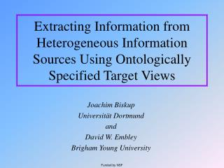 Extracting Information from Heterogeneous Information Sources Using Ontologically Specified Target Views