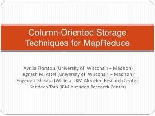 Column-Oriented Storage Techniques for  MapReduce
