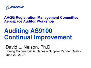 David L. Nelson, Ph.D. Boeing Commercial Airplanes   Supplier Partner Quality June 22, 2007