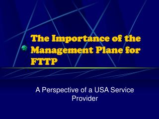 The Importance of the Management Plane for FTTP