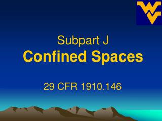 Subpart J Confined Spaces
