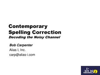 Contemporary Spelling Correction Decoding the Noisy Channel