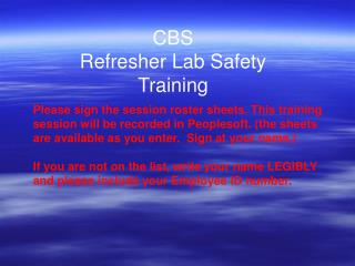 CBS  Refresher Lab Safety Training