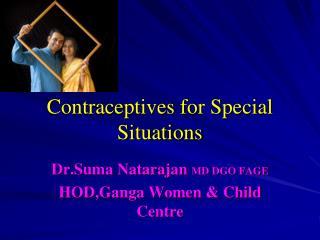 Contraceptives for Special Situations