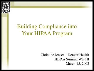 Building Compliance into  Your HIPAA Program