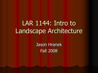 LAR 1144: Intro to Landscape Architecture