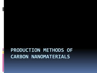 Production Methods of Carbon Nanomaterials