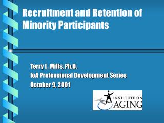 Recruitment and Retention of  Minority Participants