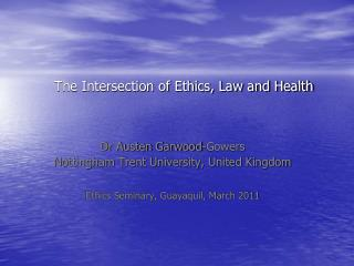 The Intersection of Ethics, Law and Health