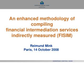 An enhanced methodology of compiling  financial intermediation services indirectly measured (FISIM)