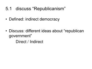 5.1   discuss  Republicanism