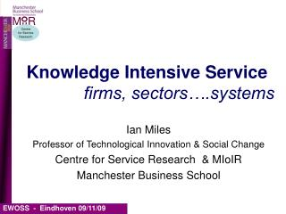 Knowledge Intensive Service firms, sectors….systems