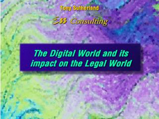 The Digital World and its impact on the Legal World