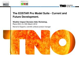 The EOSTAR Pro Model Suite - Current and Future Development.