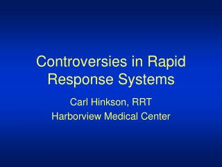 Controversies in Rapid Response Systems