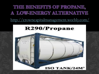 Crown Capital Management - Benefits of Propane, Low-Energy A