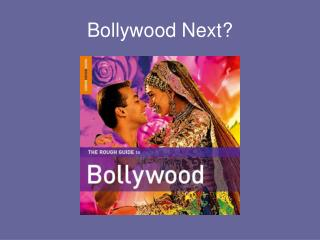 Bollywood Next?