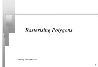 Rasterising Polygons