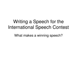 Writing a Speech for the  International Speech Contest