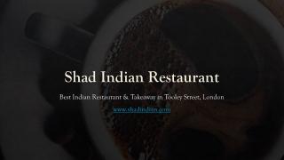 Shad Indian | Best Indian Restaurant & Takeaway in Southwark, London