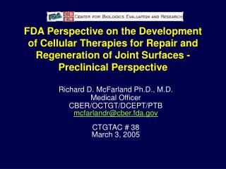 FDA Perspective on the Development of Cellular Therapies for Repair and Regeneration of Joint Surfaces - Preclinical  Pe