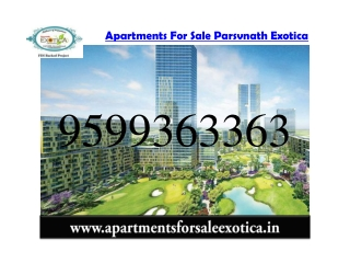 Apartments for Sale Parsvnath Exotica Call 9599363363