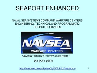 SEAPORT ENHANCED NAVAL SEA SYSTEMS COMMAND WARFARE CENTERS ENGINEERING, TECHNICAL AND PROGRAMMATIC SUPPORT SERVICES