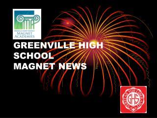 GREENVILLE HIGH SCHOOL MAGNET NEWS