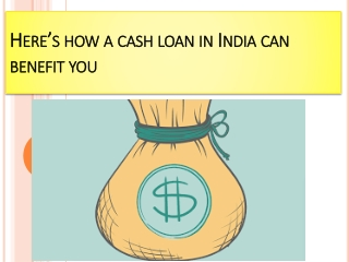 Here's how a cash loan in India can benefit you