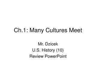 Ch.1: Many Cultures Meet
