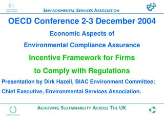 OECD Conference 2-3 December 2004 Economic Aspects of Environmental Compliance Assurance Incentive Framework for Firms t