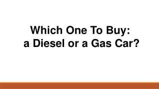 Which One To Buy: a Diesel or a Gas Car?