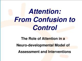 Attention:  From Confusion to Control