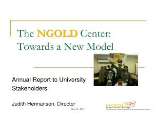 The  NGOLD  Center:   Towards a New Model