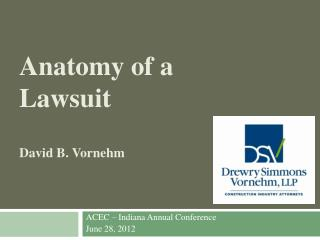Anatomy of a Lawsuit David B. Vornehm