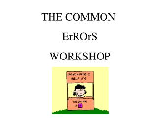 THE COMMON  ErROrS  WORKSHOP