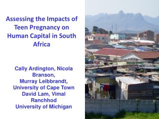 Assessing the Impacts of Teen Pregnancy on Human Capital in South Africa