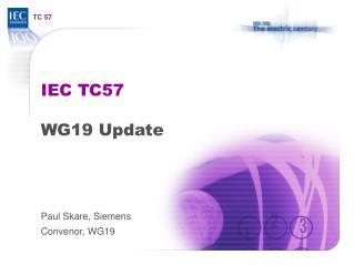 IEC TC57 WG19 Update