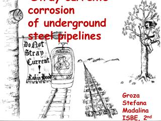 Stray currents corrosion ofunderground steelpipelines