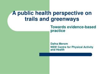 A public health perspective on trails and greenways
