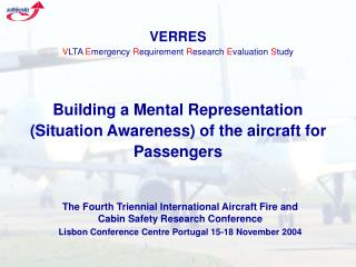 The Fourth Triennial International Aircraft Fire and Cabin Safety Research Conference Lisbon Conference Centre Portugal