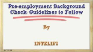 Pre Employment Background Check Guidelines to Follow