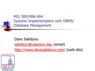 MIS 385/MBA 664 Systems Implementation with DBMS/ Database Management