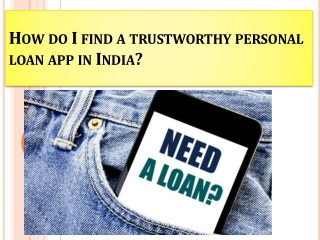 How do I find a trustworthy personal loan app in India?