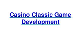 Casino Classic Game Development   Ready-Made Clone Scripts