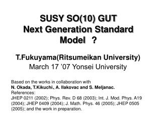 SUSY SO(10) GUT Next Generation Standard Model ?