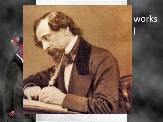 Charles Dickens and his works (other then novels)