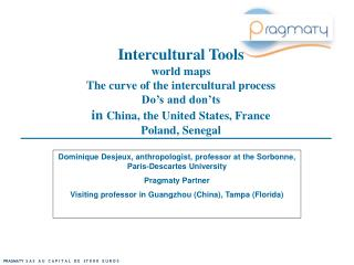 Intercultural Tools world maps The curve of the intercultural process Do's and don'ts in  China, the United States, Fran