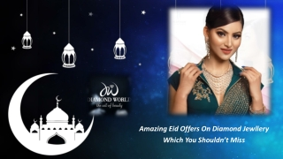 Amazing Eid Offers On Diamond Jewllery Which You Shouldn't Miss
